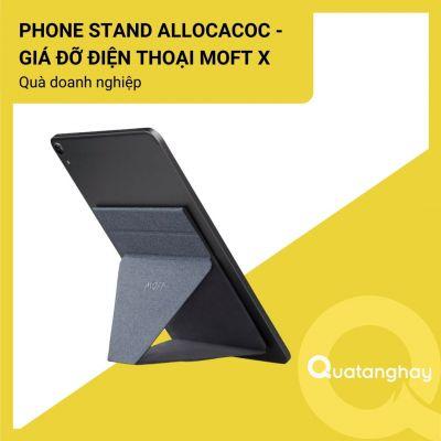 Phone Stand Allocacoc - Giá đỡ điện thoại Moft X